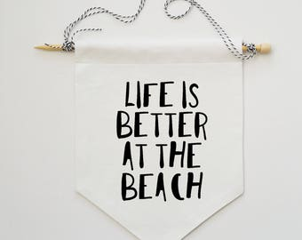 Holiday Wall Decor - Life is better at the beach - Wall Decor - Fabric Flag