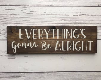 Everythings gonna be alright sign, Kenny Chesney song sign, Kenny Chesney sign, kenny chesney everythings gonna be alright