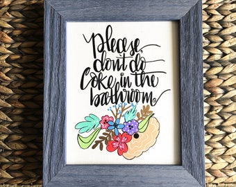 Funny bathroom decor set / funny bathroom art / please dont do coke in the bathroom / take a shower /