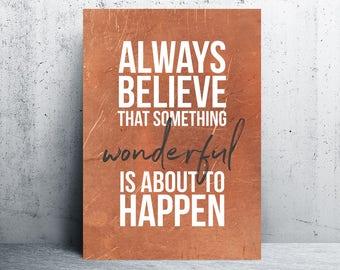 always believe something wonderful print, typography, digital art, printable quotes, printable, printable wall art, quote, prints, copper