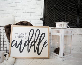 "We should probably Cuddle 19""x16"" Wood Sign"