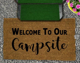 Welcome to Our Campsite - No Box Required Coir Doormat - 18x30 - Welcome Mat - House Warming - Mud Room - Gift - Camping - Campsite