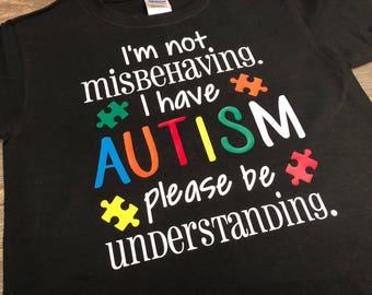 "Autism Awareness T-Shirt // ""I'm not misbehaving. I have AUTISM please be understanding."" Shirt for Kids // Kids Autism Shirt // Autism Tee"