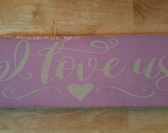 Hand Painted wood sign I Love Us