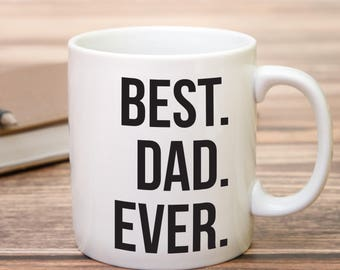 Best Dad Ever Mug. Perfect Gift for Dad