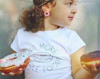 Eat more hole foods tshirt, girls tshirt, donut tshirt, funny tshirt, kids clothing