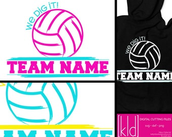 Volleyball Team svg - Volleyball svg - Dig It svg - Volleyball Player svg - Team svg - Custom Volleyball svg