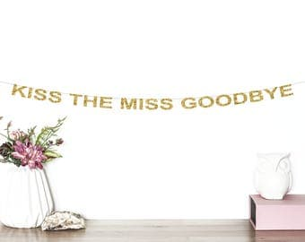Kiss the Miss Goodbye Glitter Banner | Bridal Shower Banner | Bachelorette Party | Bride To Be | From Miss to Mrs Banner | Wedding Banner