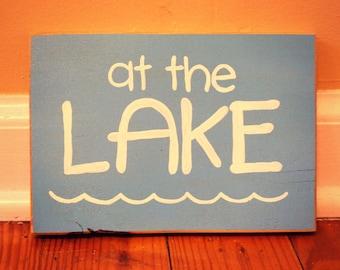 At The Lake, Blue, Lake, Lake House, Wood Sign, Handmade, Hand Painted