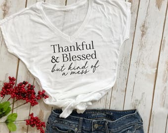 thankful blessed but kind of a mess- thanksgiving tshirt- funny thanksgiving shirt- friendsgiving shirt- funny thanksgiving shirt