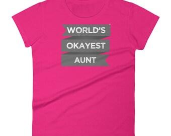 World's Okayest Aunt T-Shirt Funny Auntie Women Gift Tee Women's short sleeve t-shirt
