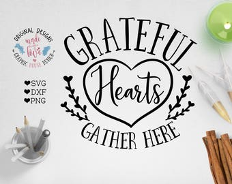 Grateful Hearts Gather Here Cut File available in SVG, DXF and PNG, Thanksgiving Cut File, Housewarming printable, Vinyl decal design