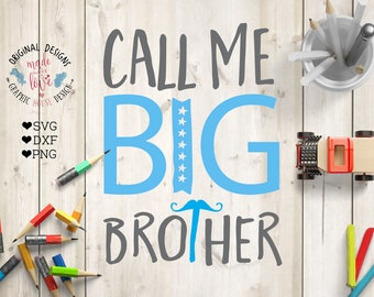 big brother svg, Call me Big Brother svg, Big brother cutting file, baby svg, family svg, promoted to big brother svg, silhouette cricut