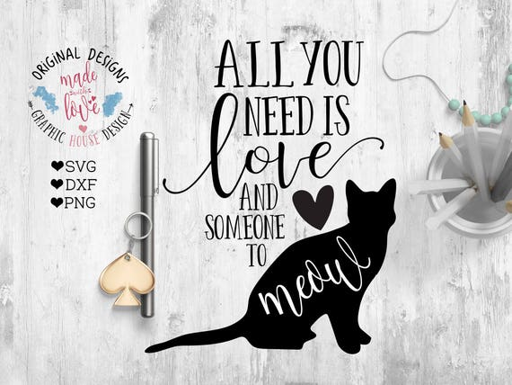 1137+ All You Need Is Love And A Cat Svg SVG File