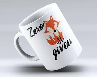 Coffee Mug, Zero Fox Given, Zero Fox Given Coffee Mug, Fox Mug, Cute Mug, Fox Mug, Funny Quote Mug, Fox Gift, Funny Coffee Mug