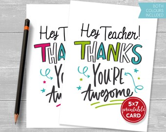 """Printable Teacher Thanks Card - Hey Teacher! Thanks You're Awesome - Both Pink and Blue Versions Included - 5""""x7""""- Instant Download"""