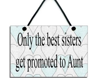 Handmade Wooden ' Only The Best Sisters ' Home Sign 379