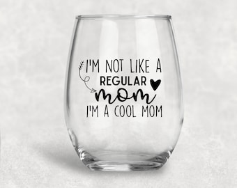 I'm Not Like A Regular Mom I'm A Cool Mom, Cool Mom, Mom Gift