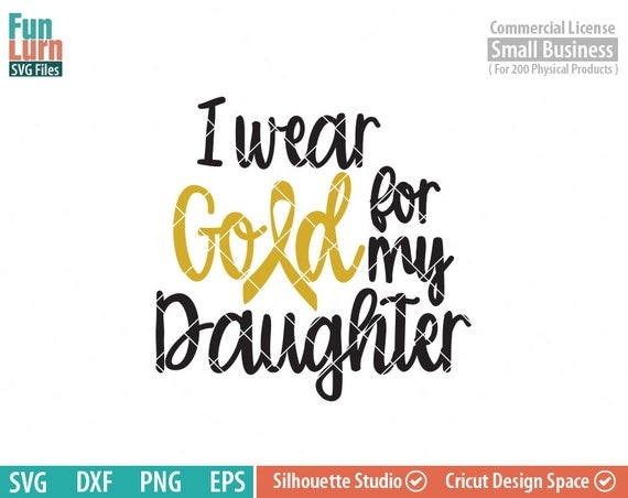 I Wear Gold For My Daughter Childhood Cancer Svg Pediatric