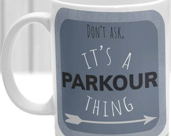 Parkour thing mug, It's a Parkour thing, Ideal for any Parkour Lover