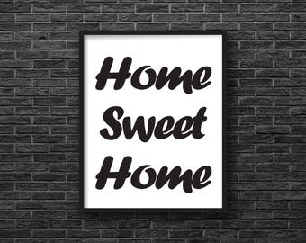 Home Sweet Home, Art Print, Digital Download, Wall Art, Quote, Printable, Instant Download, 8 X 10, Minimalist, Black and White, Typography