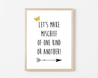 Let's Make Mischief Of One Kind Or Another, Direction Print, Wild One, Where The Wild Things Are Birthday Baby Shower, 8x10 Instant Download