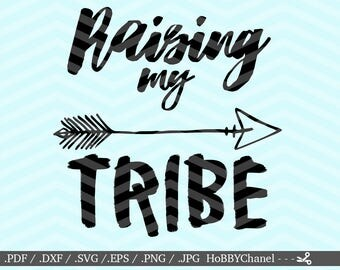 Raising My TribeSVG Cutting File, Dxf and Png files | Instant Download | Cricut and Silhouette | Mom Life | Mom | Teacher