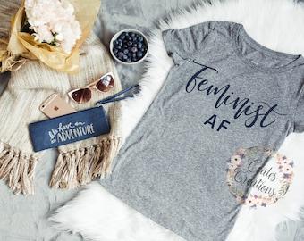 Feminist AF//womens feminist shirt/empowered women/girl power tee/cotton/