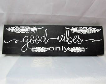 "Inspirational Wood Sign, Say's ""Good Vibes Only""  Beautiful Charcoal Stain and Text is White  Great Gift!"