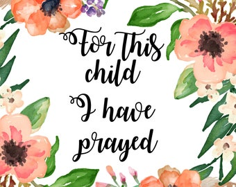 For This child I have Prayed 8 x 10 printable poster, downloadable, art decor
