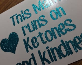 This Mama run on Ketones and kindness Pruvit shirt Pruvit decal Pruvit ketones keto business cards car keto decal Mint glitter #46