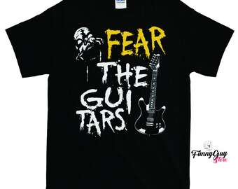 Fear The Guitars T-shirt With Saying Guitarist Gift Guitar Player Shirt Guitar Teacher Shirt Guitar Student Shirt Funny T-shirt