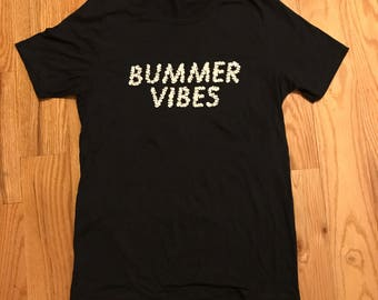 Bummer Vibes T-Shirt
