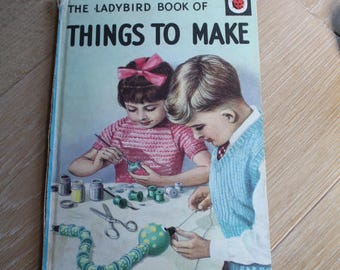 Things to Make/ Vintage Ladybird/ Series 633/Books/ Craft Books/ Children's Books/ Collectable (007Q)