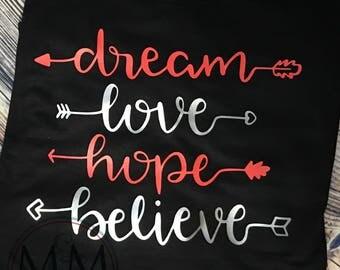 Dream, Love, Hope, Believe Shirt