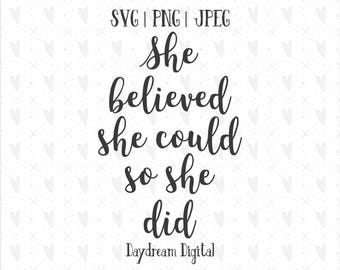 She Believed She Could So She Did SVG | Quote | Girl Boss | Mompreneur | Lady Boss | Hustle | Entrepreneur | Crafty | Cutting File