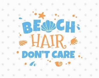Beach Hair Don't care SVG Beach Hair Don't care SVG file Beach SVG file Beach Svg Vacation Svg Summer svg  Silhouette Cut File Cricut