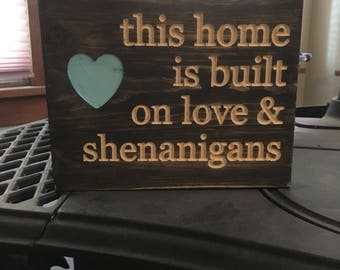 Love and Shenanigans carved wooden sign