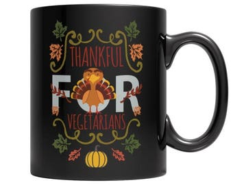 Limited Edition - Thankful For Vegetarians Mug