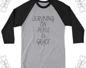 Surviving on Pepsi & Grace, Pepsi and Grace shirt, womens shirt, Unisex 3