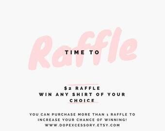 Raffle Raffle Raffle | Win ANY Shirt Of Your Choice