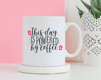 This Day Is Powered By Coffee Mug - Funny mug, Gifts for him, Novelty mug, Unique mug, Coffee lover gifts, Gifts for her mug