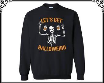 Let's Get Halloweird Crewneck Sweatshirt  Halloween Sweatshirt Halloween Sweater Halloween Gift For Him Or Her