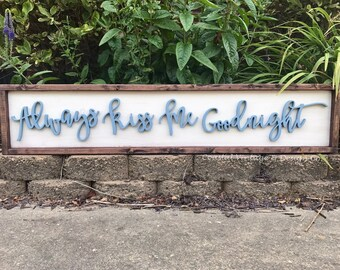 "Handcrafted Wood Sign Large ""Always Kiss Me Goodnight"" Handcut Script Shabby Chic Wall Art Rustic Home Decor"