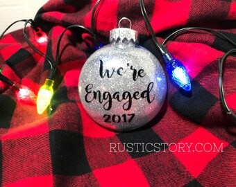 We're Engaged ornaments• engagement gift