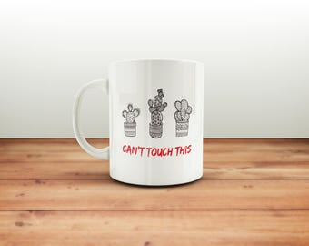 Cactus Mug / Coffee Mug / Funny Mug / Can't Touch This Mug / Funny Coffee Mug / Gifts For Her / Funny Gift / Cute Cactus Mug