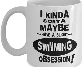 SWIMMING OBSESSION MUG - Gifts for Swimmers, Swimmer Gifts, Swimmer Gift Idea, Swimmer Coffee Mug, Swimmer Christmas Gift, Swimmer Birthday