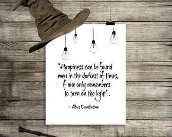 Harry Potter Wall Art Print| Harry Potter Gift | Dumbledore Quote |Happiness can be found even in the darkest of times Quote|