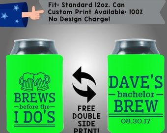 Brews Before the I Dos Name's Bachelor Brew Date Collapsible Neoprene Wedding Can Cooler Double Side Print (Bach60)