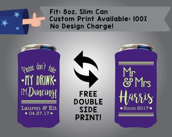 Please Don't Take my Drink Im Dancing 8oz Slim Can Wedding Cooler Double Side Print (8SC-W1) Red bull foam fabric coolie custom party favor